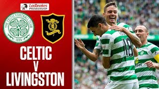 Celtic 3-1 Livingston | Celtic Off To Winning Start! | Ladbrokes Premiership