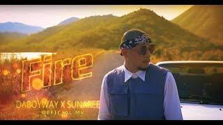 Daboyway Ft. Sunaree - Fire (Official MV) - dooclip.me