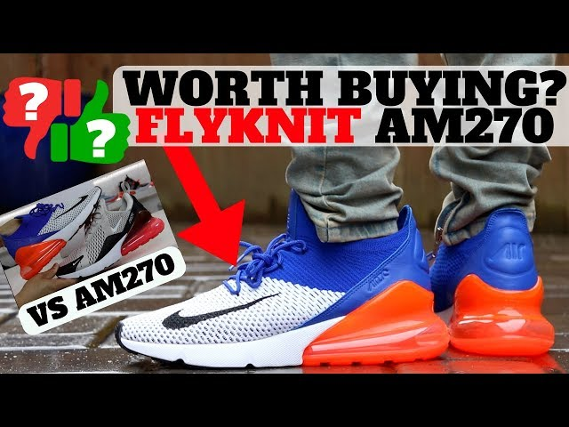 4ca10e892cfa7 After Wearing: Nike AIR MAX 270 FLYKNIT vs AM270! (Worth Buying?!) 05:56  50,656