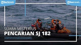 Video Detik-detik Suara Misterius Minta Tolong di Laut, Terekam saat Pencarian Sriwijaya Air SJ 182