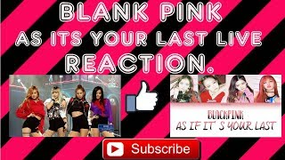 BLACKPINK - '마지막처럼 (AS IF IT'S YOUR LAST)' 0625 SBS Inkigayo(REACTION)