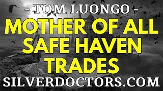 The Mother Of All Safe Haven Trades Has Begun | Tom Luongo