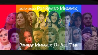 2010-2020 Pop Rewind Megamix (The Biggest Mashup Of All Time | 350+ Best Songs Of The Decade)