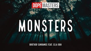 Brother Sundance Feat. Ella Boh   Monsters (Lyrics)