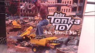 baby tonka toy -DJ turn it up ft. Trinity