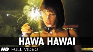 """Hawa Hawai"" Shaitan Movie Full Video Song | Kalki Koechlin"