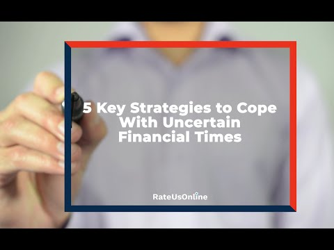 5 Key Strategies To Help You Cope With Uncertain Financial Times