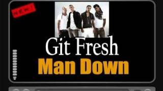 Git Fresh - Man Down [HQ FULL VERSION] HOT NEW RNB 2010