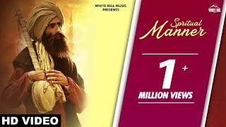 Spiritual Manner (Full Song) Kanwar Grewal | White Hill Music | New Punjabi Song 2018