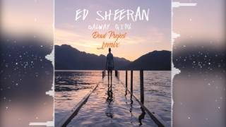 Ed Sheeran - Galway Girl (Dead Project Remix) [FREE DOWNLOAD]