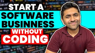 How To Start A Software Company? (Without Knowing How To Code)
