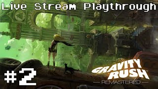Gravity Rush Remastered (PS4) - Live Stream Blind Playthrough #2