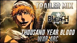 ブリーチ- : Thousand-Year Blood War Final Arc【TRAILER MIX】Tite Kubo Fan Animation Tribute (MAGIC Monaco)
