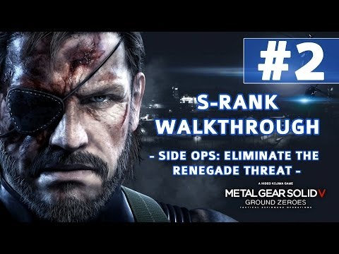 Metal Gear Solid V: Ground Zeroes - S-Rank Walkthrough - Side Op: Eliminate the Renegade Threat