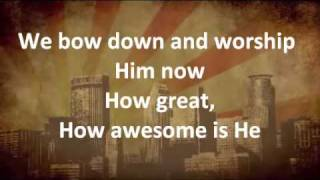 Holy is the Lord - Chris Tomlin w/ lyrics