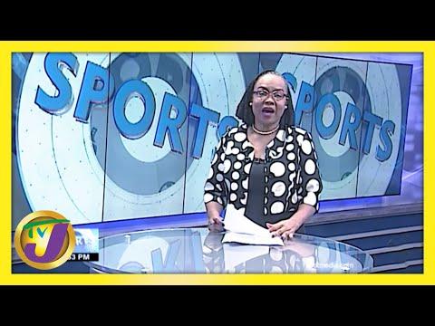 Jamaica Sports News Headlines TVJ News February 25 2021