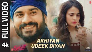 Akhiyan Udeek Diyan (Full Video)   Shiddat   Sunny K, Radhika M, Diana P  Manan B   Master Saleem