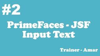 PrimeFaces - JSF Tutorial    Input Text    Part-2
