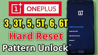 OnePlus 3, 3T, 5, 5T, 6, 6T Hard Reset or Pattern Unlock Easy Trick With Keys