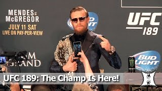 Champ Conor McGregor At UFC 189 Post-Fight Presser: Talks Injury Rumors, Mendes' Power , Wrestling