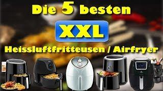 Die 5 besten XXL Heissluftfritteusen / Airfryer 2019
