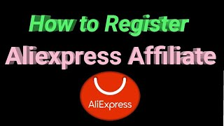 How to Create Aliexpress Affiliate Account