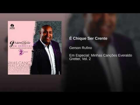 É Chique Ser Crente - Gerson Rufino