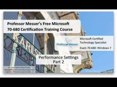 Windows 7 Performance Settings - Part 2 - Microsoft 70-680: 7.6 ...
