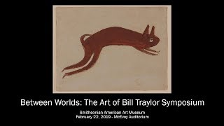 """Between Worlds: The Art of Bill Traylor"" Symposium"
