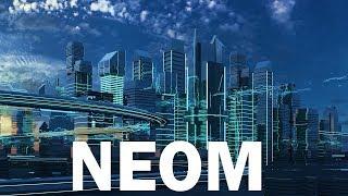 NEOM, Saudi Arabias $500 Billion Mega City