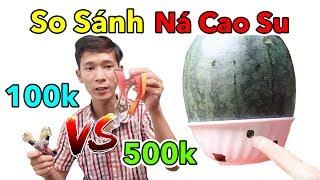 Lâm Vlog - Thử Chơi và So Sánh Ná Cao Su 100k vs 500k | Dùng Ná Cao Su Bắn Dưa Hấu