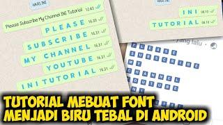 Cara Membuat Tulisan atau Font Biru Tebal di Android