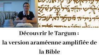 Découvrir le Targum (1) : Introduction générale