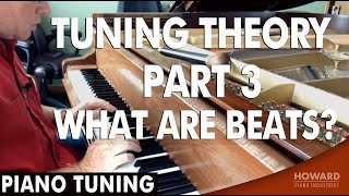 Piano Tuning - Tuning Theory Part 3 - What are Beats?