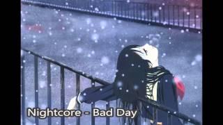 Nightcore - Bad Day