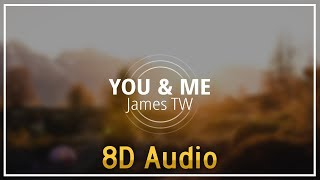 James TW   You & Me『8D Audio』