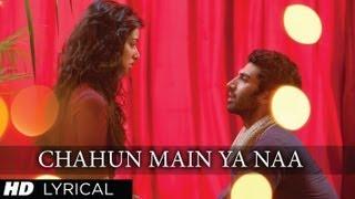 """Chahun Main Ya Naa"" Aashiqui 2 Full Song With Lyrics"