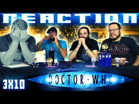 Doctor Who 3x10 REACTION!!