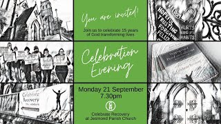 Celebrate Recovery -  15 Years Celebration Evening 2020 with Jesmond Parish Church, Newcastle UK