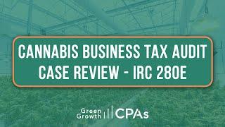 Cannabis Business Tax Audit Case Review - IRC 280E