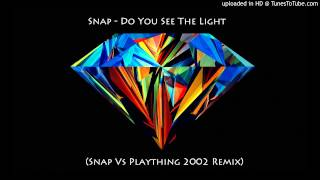 Snap   Do You See The Light (Snap Vs. Plaything 2002 Remix)