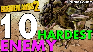 Top 10 Most Annoying, Hardest and Worst Mob Enemies in Borderlands 2 #PumaCounts
