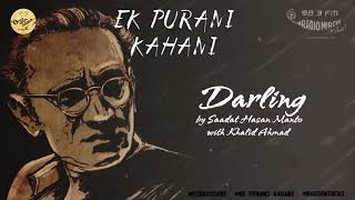Darling | Saadat Hasan Manto | Ek Purani Kahani | Radio Mirchi | Hindi | Urdu | Audio Story