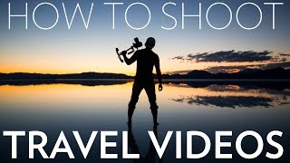 How To Shoot A Travel Video | Top 10 Tips