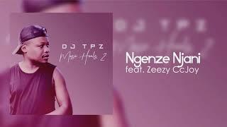 Dj Tpz ft.  Zeezy CcJoy - Ngenze Njani