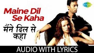 Maine Dil Se Kaha with lyrics | मैंने दिल   - YouTube