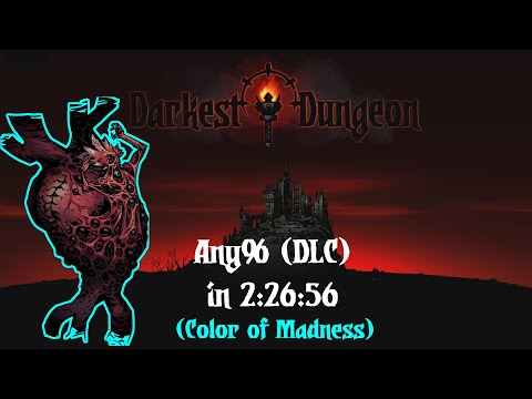 [World Record] Any% (DLC) in 2:26:56 | Darkest Dungeon Speedrun [PB]
