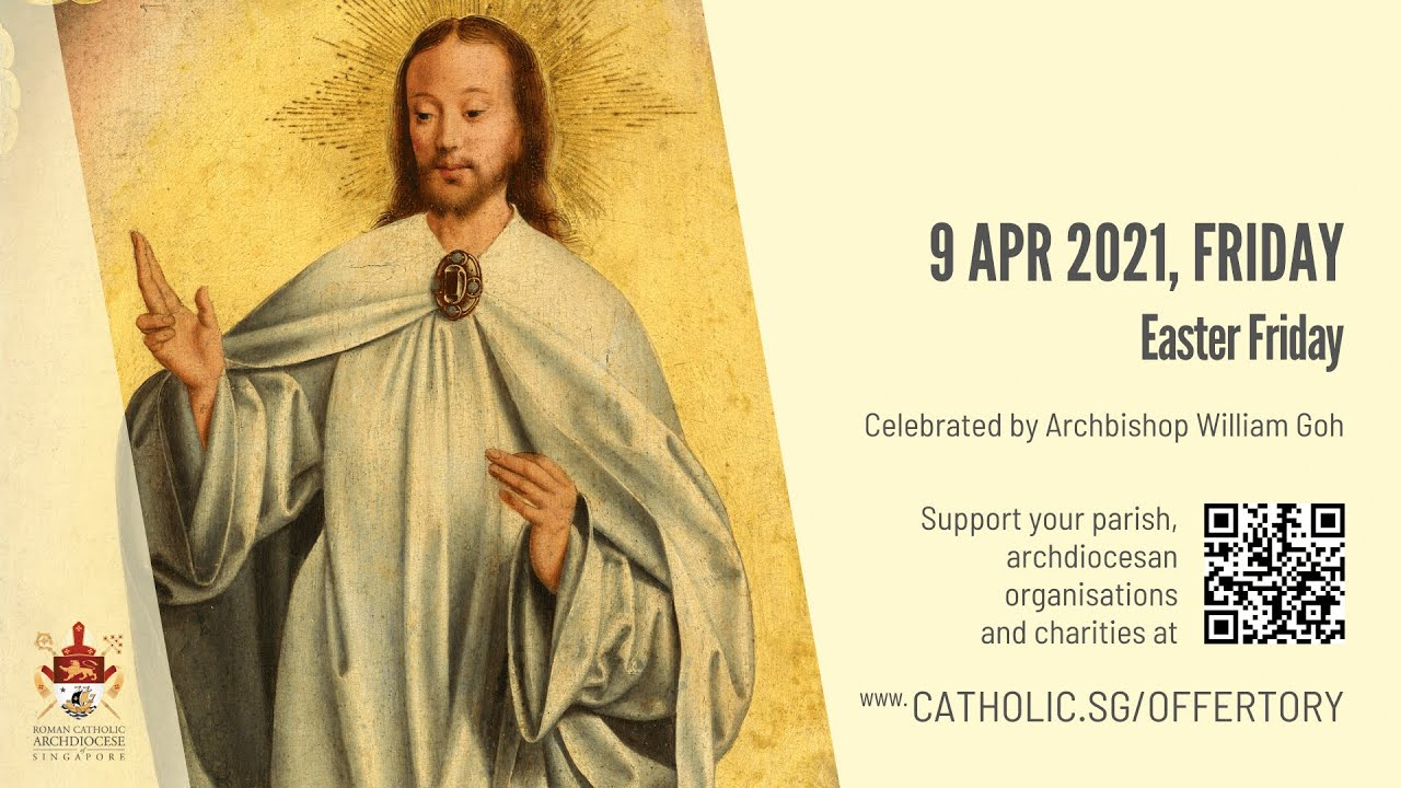 Catholic Mass 9 April 2021 Today Online Live From Singapore - Easter Friday 2021