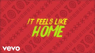 Sigala, Fuse ODG, Sean Paul   Feels Like Home (Lyric Video) Ft. Kent Jones