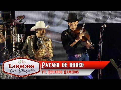 Los Liricos Jr. On Stage - Payaso de rodeo ft. Eduardo Gameros (Video Oficial)